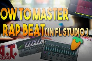 How To Master A Rap Beat In FL Studio 12