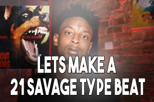 Lets Make A 21 Savage Without Warning Type Beat in FL Studio