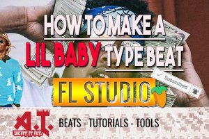 How To Make A Lil Baby x Young Thug Type Beat in FL Studio